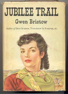 Jubilee Trail by Gwen Bristow. My grandmother wanted my mom to name me Garnet after the heroine of this book.