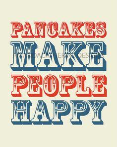 Pancakes Make People Happy by Amanda Catherine Designs