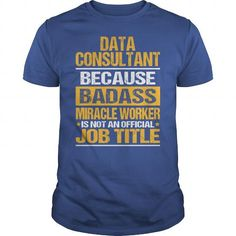 AWESOME TEE FOR DATA CONSULTANT T-SHIRTS, HOODIES, SWEATSHIRT (22.99$ ==► Shopping Now)