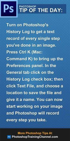 Turn on Photoshop's History Log to get a text record of every single step you've done in an image. Press Ctrl K (Mac: Command K) to bring up the Preferences panel. In the General tab click on the History Log check box; then click Text File, and choose a location to save the file and give it a name. You can now start working on your image and Photoshop will record every step you take. #Photoshop