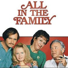 All In The Family- 70s I use to watch this with my dad all the time when I was young! loved this show, still do!