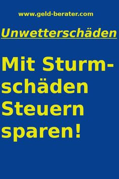 So kannst Du mit Sturmschäden eine Menge Steuern sparen! Newest Cell Phones, Pinterest Blog, Improve Yourself, Website, Interesting Facts, Tips