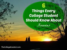 College is a learning experience but it's also a time to be thinking about the future. Here are six things every college student should know about finances.