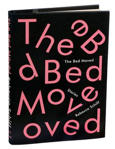 """Read """"The Bed Moved Stories"""" by Rebecca Schiff available from Rakuten Kobo. The audacious, savagely funny debut of a writer of razor-sharp wit and surprising tenderness: a collection of stories th. Creative Book Covers, Best Book Covers, Good New Books, Great Books To Read, Read Books, Book Cover Design, Book Design, Beach Reading, Reading Room"""