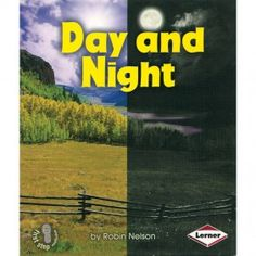 Day and Night. Discovering Nature's Cycles