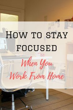 Ideas for home based business owners to stay focused and productive whilst working from home.