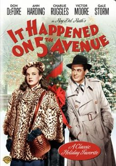 It Happened On Fifth Avenue  This is a film my husband introduced me too and we love it!
