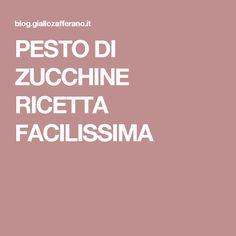PESTO DI ZUCCHINE RICETTA FACILISSIMA