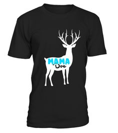 Mama Doe Funny T Shirt for Mom Mother Mommy Hunting Deer  #blackFriday#tshirt#tee#gift#holiday#art#design#designer#tshirtformen#tshirtforwomen#besttshirt#funnytshirt#age#name#october#november#december#happy#grandparent#blackFriday#family#thanksgiving#birthday#image#photo#ideas#sweetshirt#bestfriend#nurse#winter#america#american#lovely#unisex#sexy#veteran#cooldesign#mug#mugs#awesome#holiday#season#cuteshirt