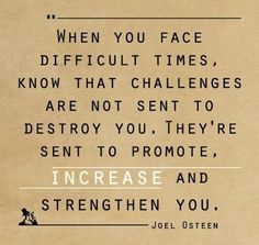 Positive Inspirational Quotes: When you face difficult times...