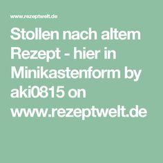 Stollen nach altem Rezept - hier in Minikastenform by aki0815 on www.rezeptwelt.de