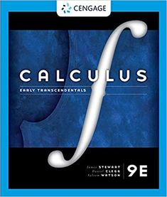 Calculus: Early Transcendentals 9th Edition by James Stewart   ISBN-13: 978-1337613927 ISBN-10: 1337613924