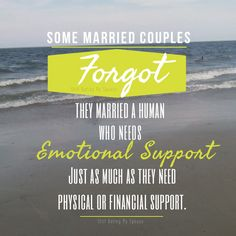 In marriage, you can not pick and choose what form of support you will give your spouse. Make sure you are supporting your spouse in the areas they need at the time they need it!