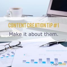Content Creation Tip #1: Make it about them