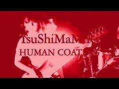 """TsuShiMaMiRe / つしまみれ  - """"Human Coating"""" ニンゲン・コーティング - music video"""