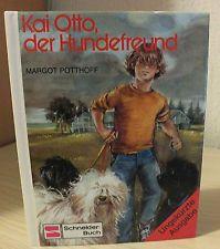 Kinder- Jugendbuch Kinderbuch / Kai Otto, der Hundefreund von Margot Potthoff