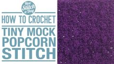 TIny Mock Popcorn. Crochet Stitchionary - NewStitchaDay.com
