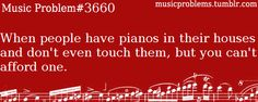 My best friends have beautiful piano's they don't touch them. I have a 36 key keyboard that doesn't sound very good. Just give the piano's to ME!!