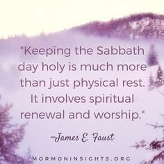 Keep the #Sabbath day holy. #ShareGoodness #LDS —mormoninsights.org