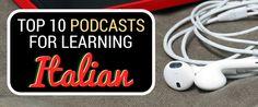Top 10 Podcasts for Learning Italian http://takelessons.com/blog/learn-italian-podcast-z09?utm_source=Social&utm_medium=Blog&utm_campaign=Pinterest