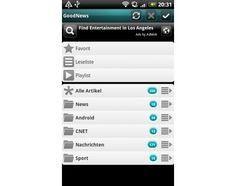 GoodNewsDie App GoodNews ist ein RSS-Reader für Android-Smartphones, der den Anwender mit den aktuellsten Meldungen aus Politik, Wirtschaft, Technik und Sport versorgt. Er synchronisiert sich automatisch mit Googles News-Dienst, unterstützt Audio-Podcasts und ist dank zahlreicher Einstellungsmöglichkeiten bestens an die eigenen Bedürfnisse anpassbar.