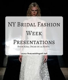NY Bridal Fashion Week Spring/Summer 2017 Presentations: Reem Acra, Oscar de la Renta