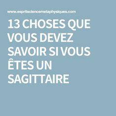 13 CHOSES QUE VOUS DEVEZ SAVOIR SI VOUS ÊTES UN SAGITTAIRE