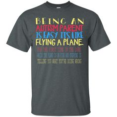Autism Awareness T-shirts Being An Autism Parent Is Easy It's Like Flying A Plane Shirts Hoodies Sweatshirts Autism Awareness Month, Autism Shirts, New Fathers, Autism Parenting, Father's Day T Shirts, Hoodies, Sweatshirts, The Man, Jokes