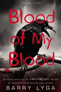 Blood of My Blood (I Hunt Killers Series #3) by Barry Lyga