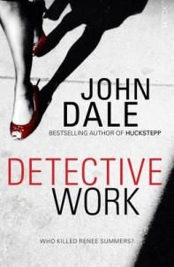 """It takes time and patience to be a good detective"""": Annette Marfording reviews Detective Work by John Dale"""