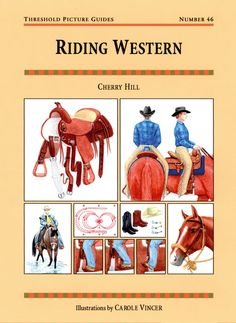 Threshold Picture Guide No. 46 Riding Western by Cherry Hill | Country Books Direct. An introduction to Western-style riding, covering breeds, saddles, tack, rider position, aids, ridden exercises and Western classics. #horse #pony #western #riding #training #saddle #tack #position #exercises