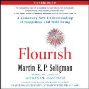 This book will help you flourish. With this unprecedented promise, internationally esteemed psychologist Martin Seligman begins Flourish, his first book in 10 years - and the first to present his dynamic new concept of what well-being really is. Traditionally, the goal of psychology has been to relieve human suffering, but the goal of the Positive Psychology movement, which Dr. Seligman has led for 15 years, is different - it's about actually raising the bar for the human condition.