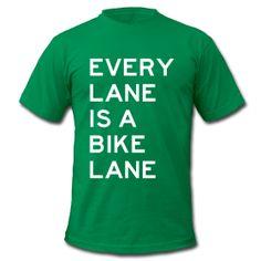 Every Lane is a Bike Lane Mens T-shirt ~ 316