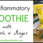 Anti Inflammatory Smoothie with Pineapple and Ginger