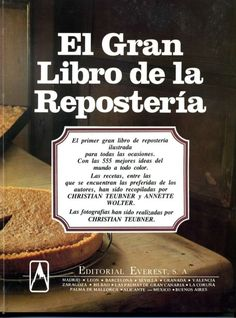El gran libro de la reposteria everest Banana Bread, Old Recipes, Cake Recipes, Cooking Recipes, Lorraine Pascale, Vintage Cookbooks, Pan Bread, Cakes And More, Sweet Cakes