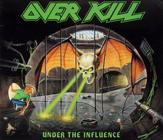 Overkill, Under The Influence