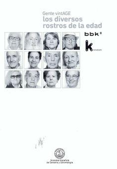 Gente vintAGE : los diversos rostros de la edad / [coordinación, Elena del Barrio ... et al.]