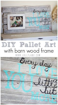 DIY pallet art with barn wood frame. Every day I love you a little bit more!