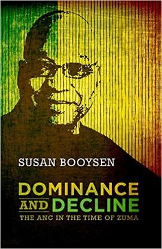 "As Jacob Zuma moves into the twilight years of his presidencies of both the African National Congress (ANC) and of South Africa, this book takes stock of the Zuma-led administration and its impact on the ANC. ""Dominance and Decline: The ANC in the Time of Zuma ""combines hard-hitting arguments with astute analysis. - Dominance and Decline: The ANC in the Time of Zuma: Susan Booysen: 9781868148844: Amazon.com: Books"