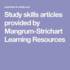 Study skills articles provided by Mangrum-Strichart Learning Resources