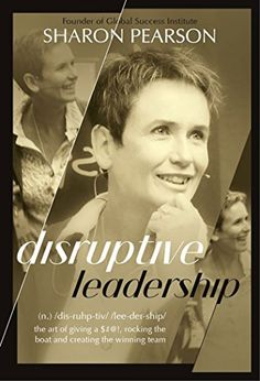 Disruptive Leadership eBook: Sharon Pearson: Amazon.com.au: Kindle Store