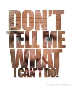 Don't Tell Me What I Can't Do - Locke quote poster - Lost Quotes Lost, Tv Quotes, Im Lost, Lost Love, My Love, Serie Lost, Lost Tv Show, John Locke, Favorite Tv Shows