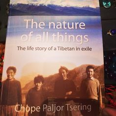 Do Kham's Book of the Month: The Nature of All Things: The Life Story of a Tibetan in Exile by Chope Paljor Tsering