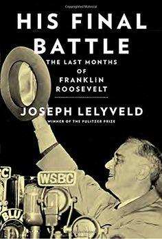 REQUEST - His Final Battle: The Last Months of Franklin Roosevelt b... https://www.amazon.com/dp/0385350791/ref=cm_sw_r_pi_dp_x_hzN8xbWSKHHZ9