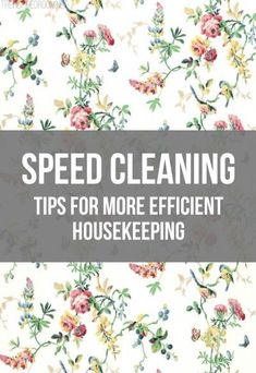 Speed Cleaning - Great Tips for More Efficient Housekeeping! #speedcleaning