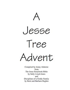 A Jesse Tree Advent using The Jesus Storybook Bible and Disciplines of a Godly Family with sections for little children and bigger children.