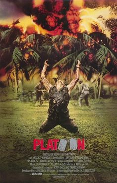 Platoon Movie Poster - The theme song from this movie was played when we scattered my brother's ashes in the ocean, always gives me a lump in my thoat