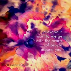 allow your Heart to merge ~ panache desai We Are All One, Just Love, Deepak Chopra Meditation, Camp Quotes, Awakening Quotes, Beautiful Love Quotes, Positive Inspiration, Lessons Learned, Spiritual Quotes