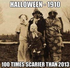 Halloween in 1910. Early Halloween costumes were homemade..and therefore very terrifying.
