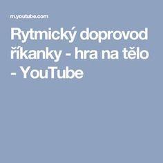 Rytmický doprovod říkanky - hra na tělo - YouTube